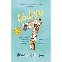 Código 7: Descifrando el código para una vida épica (La edición en español): Code 7: Cracking the Code for an Epic Life (Spanish Edition)