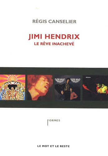 Jimi Hendrix, le rêve inachevé