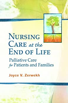 Nursing Care At The End Of Life Palliative Care For Patient And Families: Palliative Care For Patients And Families por Joyce V Zerwekh epub