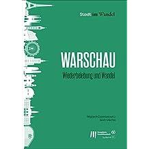 Warschau Wiederbelebung und Wandel (Stadt im Wandel Book 3) (English Edition)