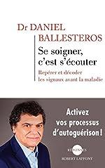 Se soigner, c'est s'écouter (REPONSES) de Daniel BALLESTEROS