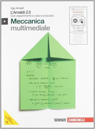 Amaldi 2.0. Meccanica. Con esperimenti a casa e a scuola. Con espansione online. Per le Scuole superiori. Con CD-ROM: 1