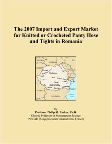 The 2007 Import and Export Market for Knitted or Crocheted Panty Hose and Tights in Romania