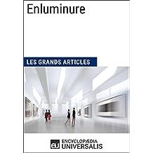 Enluminure (Les Grands Articles): (Les Grands Articles d'Universalis)