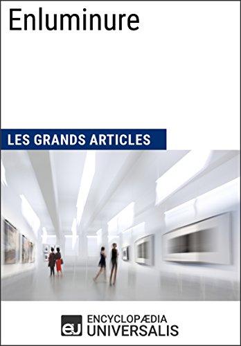 Enluminure (Les Grands Articles): (Les Grands Articles d'Universalis) por Encyclopaedia Universalis