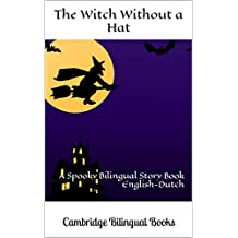 The Witch Without a Hat: A Spooky Bilingual Story Book English-Dutch
