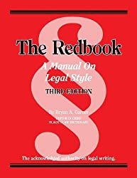 The Redbook: A Manual on Legal Style, 3d (American Casebook Series) by Bryan Garner (2013-07-31)