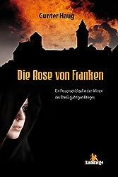 Die Rose von Franken: Ein Frauenschicksal in den Wirren des 30-jährigen Krieges