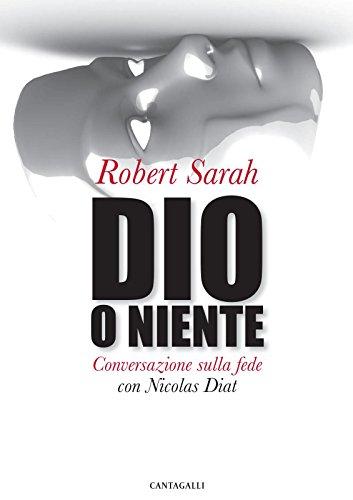 Dio o niente: Conversazione sulla fede con Nicolas Diat