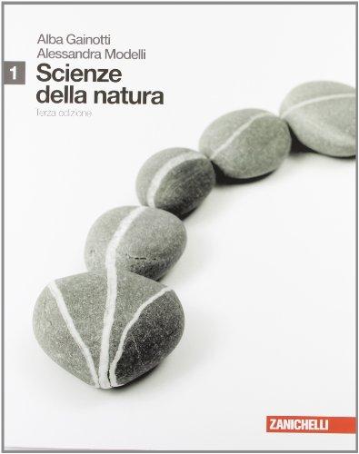 Scienze della natura. Per le Scuole superiori: 1
