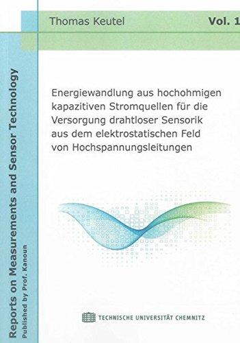 Energiewandlung aus hochohmigen kapazitiven Stromquellen für die Versorgung drahtloser Sensorik aus dem elektrostatischen Feld von ... on Measurements and Sensor Technology)