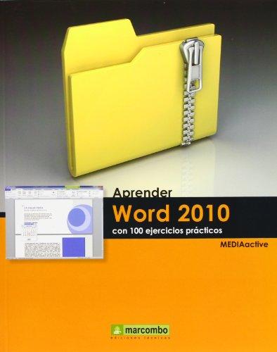 Aprender Word 2010 con 100 ejercicios prácticos por Mediaactive