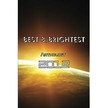 BEST & BRIGHTEST Anthology 2012: Volume 1