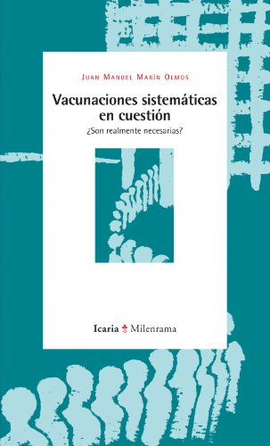 Vacunaciones Sistemáticas En Cuestión (Milenrama) por Juan Manuel Marín Olmos