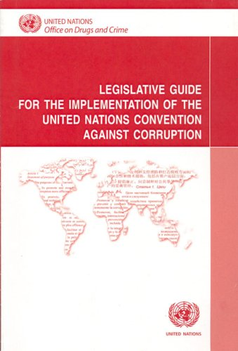 Legislative Guide for the Implementation of the United Nations Convention Against Corruption