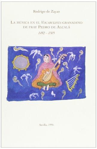 La musica en el vocabulista granadino de fray Pedro de Alcala, 1492-151505