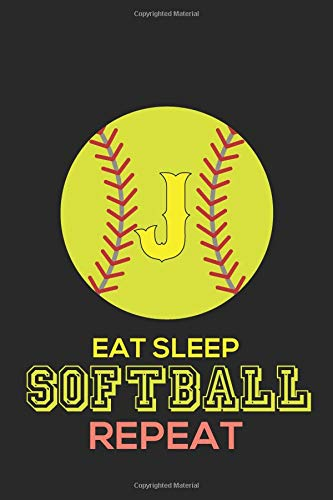 Eat Sleep Softball Repeat J: Softball Monogram Journal Cute Personalized Gifts Perfect for all Softball Fans, Players, Coaches and Students (Softball Notebooks) por Happy Healthy Press