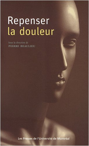 Repenser la douleur par Pierre Beaulieu