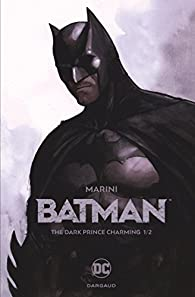 Batman, The Dark Prince Charming, tome 1/2 par Enrico Marini