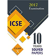 ICSE 10 YEARS SOLVED PAPERS 2017 EXAMINATION CLASS 10