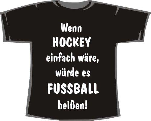Wenn Hockey einfach wäre, würde es Fußball heißen; Frauen T-Shirt schwarz, Gr. S (Lustige Hockey-t-shirts)