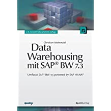 Data Warehousing mit SAP® BW 7.3: Umfasst SAP® BW 7.3 powered by SAP HANA®