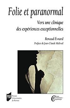 Folie et paranormal : Vers une clinique des expériences exceptionnelles par [Renaud, Évrard]