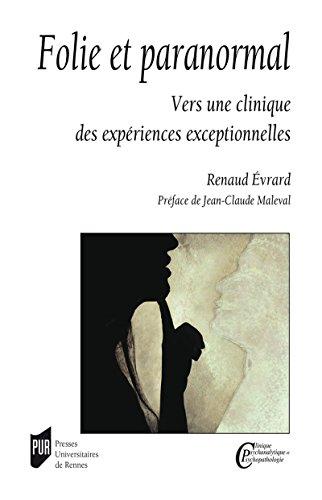 Folie et paranormal : Vers une clinique des expériences exceptionnelles (Clinique psychanalytique et psychopathologie) par Évrard Renaud