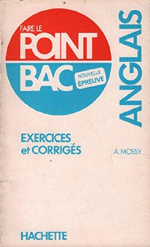 Anglais : Exercices et corrigés... avec des sujets du baccalauréat (Faire le point bac)