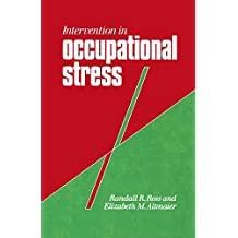 Intervention in Occupational Stress: A Handbook of Counselling for Stress at Work (Counselling in Practice)