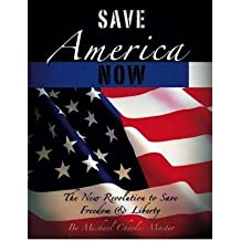 [ SAVE AMERICA NOW!: THE NEW REVOLUTION TO SAVE FREEDOM AND LIBERTY - GREENLIGHT ] By Master, Michael Charles ( Author ) Feb- 2010 [ Paperback ]