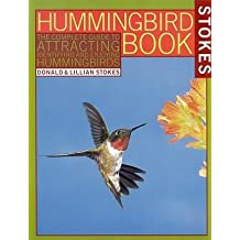 By Donald Stokes ; Lillian ; Lillian Stokes ; Lillian Q Stokes ( Author ) [ Hummingbird Book: The Complete Guide to Attracting, Identifying, and Enjoying Hummingbirds By Sep-1989 Paperback