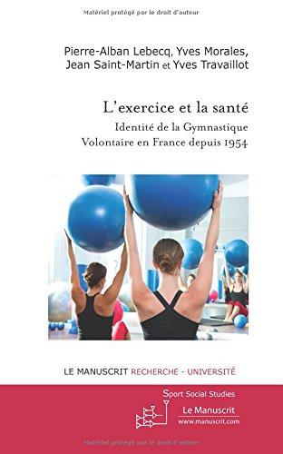 L'Exercice et La Santé: Identité de la Gymnastique Volontaire en France depuis 1954