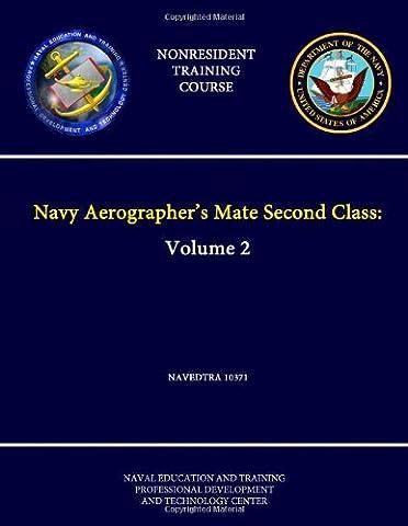 Navy Aerographer's Mate Second Class: Volume 2 - Navedtra 10371