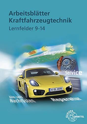 Arbeitsblätter Kraftfahrzeugtechnik. Lernfelder 9-14