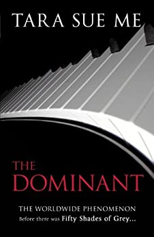 The Dominant: Submissive 2 (The Submissive Series) by [Me, Tara Sue]