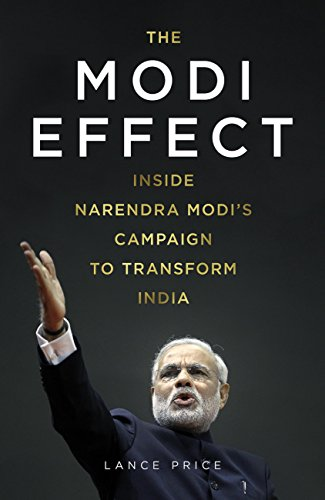 the-modi-effect-inside-narendra-modis-campaign-to-transform-india-english-edition