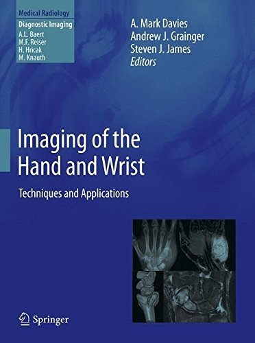 Imaging of the Hand and Wrist: Techniques and Applications (Medical Radiology) (2013-04-27)