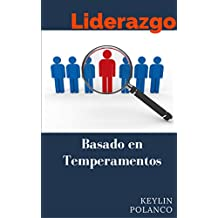 Liderazgo basado en Temperamentos (Spanish Edition)