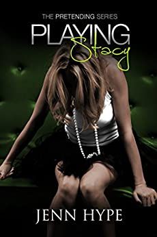Playing Stacy (Pretending Book 2) by [Hype, Jenn]