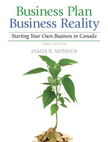 Business Plan, Business Reality: Starting and Managing Your Own Business in Canada (3rd Edition) by James R. Skinner (2011-01-01) par James R. Skinner