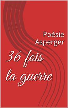 36 fois la guerre: Poésie Asperger par [Humeau, Nicolas]