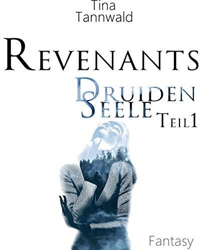 Tannwald, Tina - Druidenseele 01 - Revenants