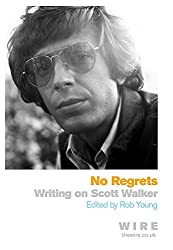 No Regrets: Writings on Scott Walker