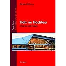 Holz im Hochbau: Theorie und Praxis (Baukonstruktionen)