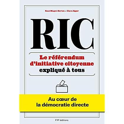 RIC  Le R f rendum d initiative citoyenne expliqu    tous: Au c ur de la d mocratie directe