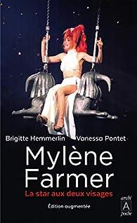 Mylène Farmer, la star aux deux visages par Brigitte Hemmerlin