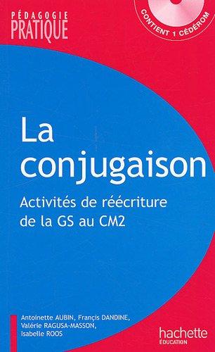 Conjugaison : 110 activités de réécriture de la GS au CM2 (1Cédérom)