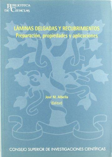 Láminas delgadas y recubrimientos: Preparación, propiedades y aplicaciones (Biblioteca de Ciencias)