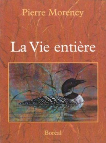 La Vie entière par Pierre Morency